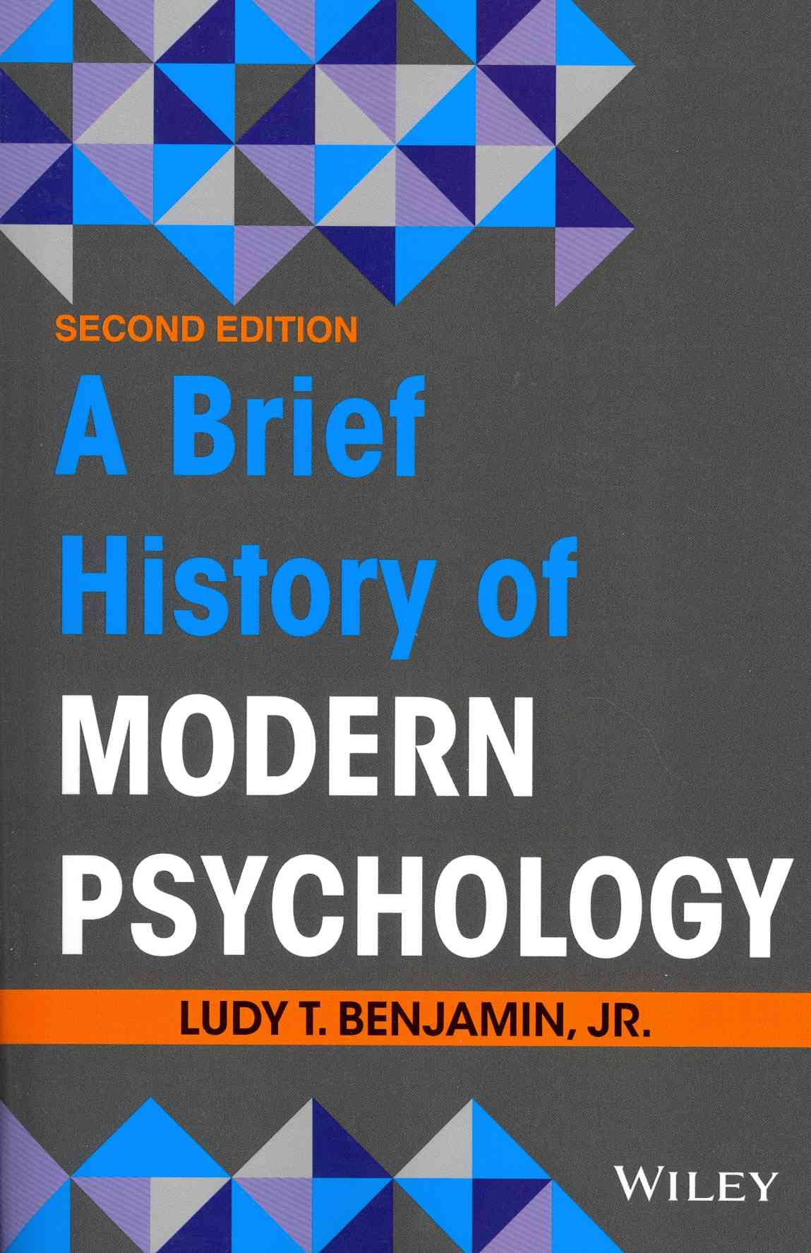 A Brief History of Modern Psychology By Benjamin, Ludy T., Jr.