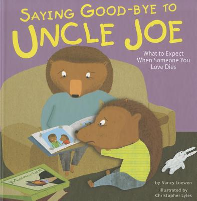 Saying Good-Bye to Uncle Joe By Loewen, Nancy/ Lyles, Chris (ILT)